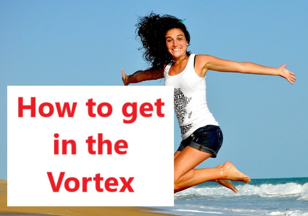 how to get in the vortex