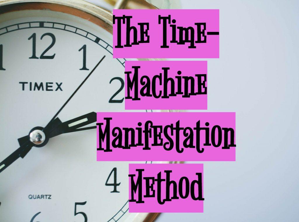 time machine manifestation method